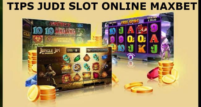 tips judi slot online Maxbet